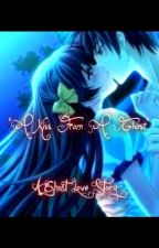 """""""A Kiss From A Ghost"""" -A Ghost Love Story- (One Shot) by JheyInuzuka"""
