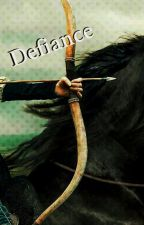 Defiance (Game of Thrones Fan Fic) by ladylove5277