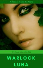 Warlock Luna 1# by readingbookgirl22
