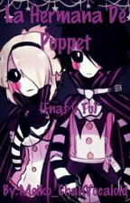 La hermana de Puppet (fnaf y tu)[CANCELADA] by Meiko_Chan
