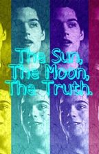 The Sun, The Moon, The Truth. by fandomsbaby