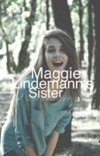 Maggie Lindemann's sister by grierhannahcaniff