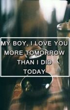 my boy, i love you more tomorrow than i did today ; larry by Stylinbeats