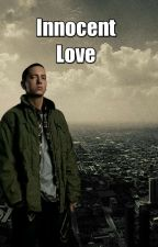 Innocent Love by EminemPresleyJackson