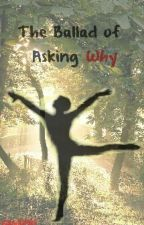 The Ballad of Asking Why (petekey) by nxwhere_