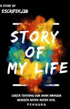 Story of my life (Completed) by 507_la