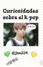 Curiosidades Sobre El k-pop by jae234