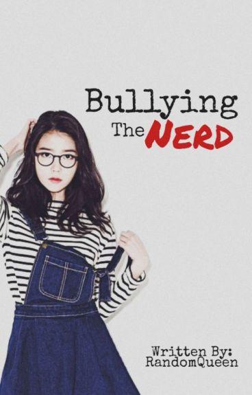 Bullying the Nerd(Slow Update)