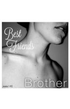 """Best Friends """"Brother"""" by angelicpsychedelic"""