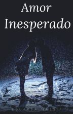 AMOR INESPERADO  by ethauana