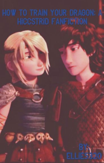 How to Train Your Dragon: A Hiccstrid Fanfiction