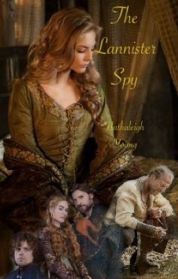 The Lannister Spy (A Game Of Thrones fan fiction) - Cersei