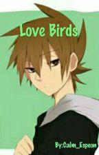 Love Birds ~ Green x Reader by Calm_Espeon
