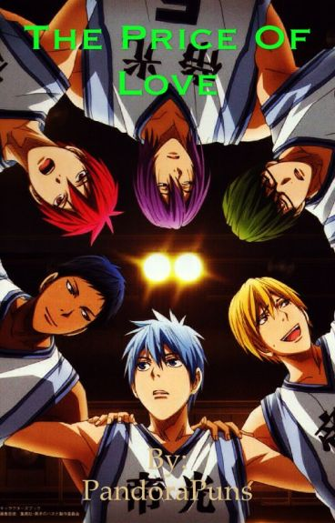 The Price of Love: Yandere Kuroko No Basket x Reader