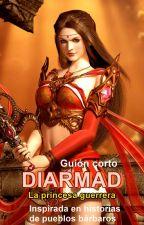 Diarmad, la princesa guerrera. by Marthika_Normandie