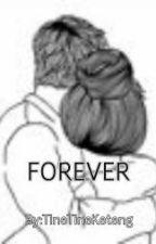 Forever by TineTineKeteng