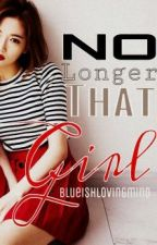 No longer that Girl by blueishlovingmind