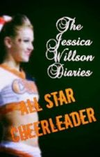 The Jessica Willson Diaries - All Star Cheerleader by MeowHarry14
