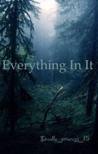 Everything In It by Deadly_princess_15