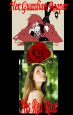 Her Guardian Reaper, His Red Rose ~Yandere! Grell X Reader~ by VilliansRule