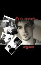 Se tu secreto - one shot [wigetta] by wigettaftstaxxbyz4
