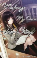 Making My Own Love Story by CutestCosmo