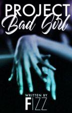 Project Bad Girl by Sun_Rocks