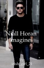 Niall Horan Imagines  by irish_girl_21