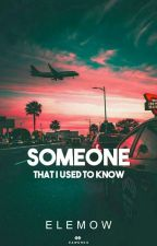 Someone that I used to know by Elemow