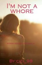 I'm Not a Whore by chie_kapoor995