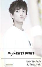 My Heart's Desire∥SEVENTEEN FanFic∥ by bellapaark