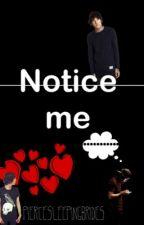 Notice Me (Kellic) (boyxboy) by PierceSleepingBrides