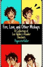 Fire, Love, and Other Mishaps: A Collection of Leo Valdez x Reader Oneshots by HanaWritesFanfic