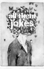 All them jokes (2/2 of my joke books) by RelaxMe