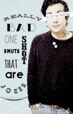 Really Bad One Shot Smuts That Are Jokes by gayemos