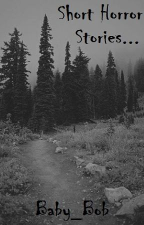 Short Horror Stories    - Chapter 3 ~ scary stories - Wattpad