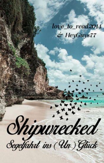 Shipwrecked -Segelfahrt ins (Un)Glück