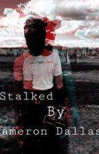 Stalked By Cameron Dallas by textingmatt