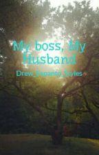 My boss, My Husband by CrazyFangal20