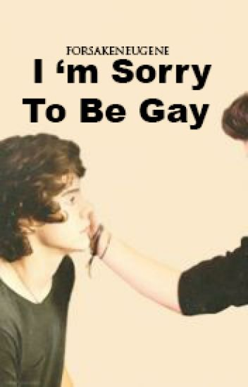 I 'm Sorry To Be Gay || Larry Stylinson [#1]