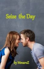 Seize The Day by MmaroZ