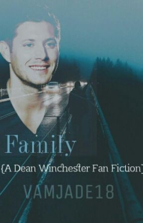 Family {Dean Winchester FF} by staygold_rm