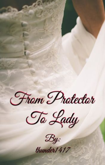 From Protector To Lady