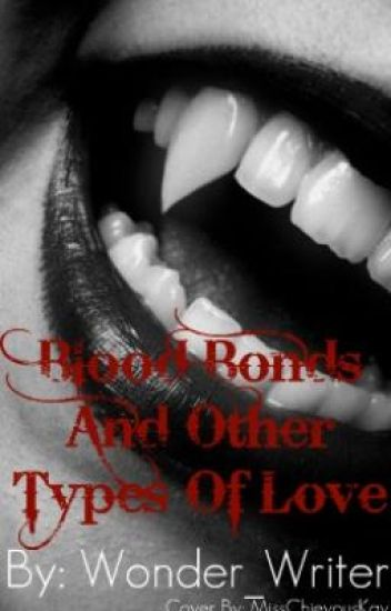 Blood Bonds And Other Types Of Love