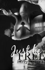 Just be FREE (Harry Styles AU) by Lishiza