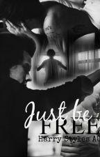 Just be FREE (Harry Styles AU) by Lishiza
