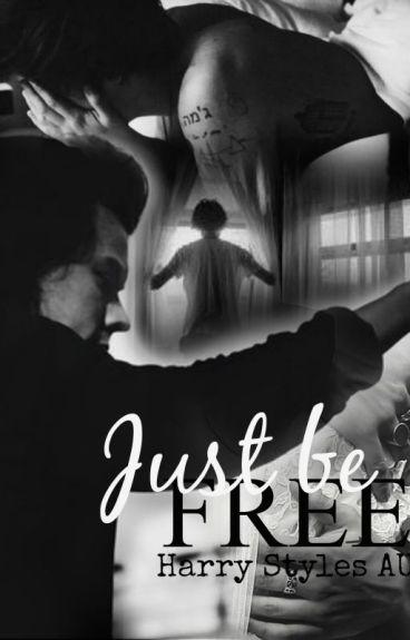 Just be FREE (Harry Styles AU)