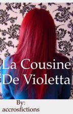 La cousine de Violetta by accrosfictions