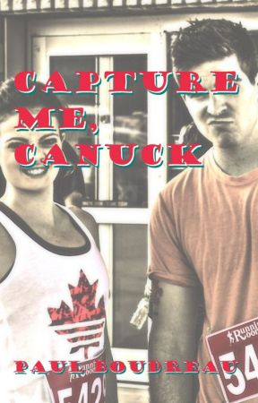 Capture Me, Canuck (Working title) by PaulBoudreau