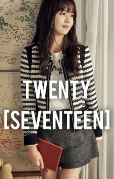 TWENTY [ SEVENTEEN ]